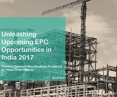 Report on upcoming EPC Opportunities in India 2017
